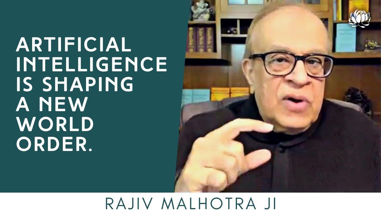 Artificial intelligence is creating a new world order, enslaving people | Rajiv Malhotra ji