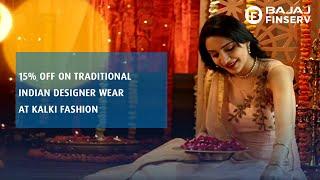 15% off on traditional Indian designer wear at Kalki fashion   Bajaj Finserv RBL Bank SuperCard