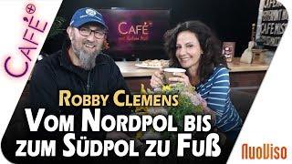 Vom Nordpol zum Südpol zu Fuß - Robby Clemens im Gespräch mit Katrin Huß