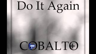-COBALTO+  Do it Again (Radio edit 2015)