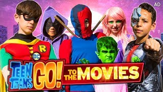Teen Titans GO! To The Movies - Kids Music Video Parody