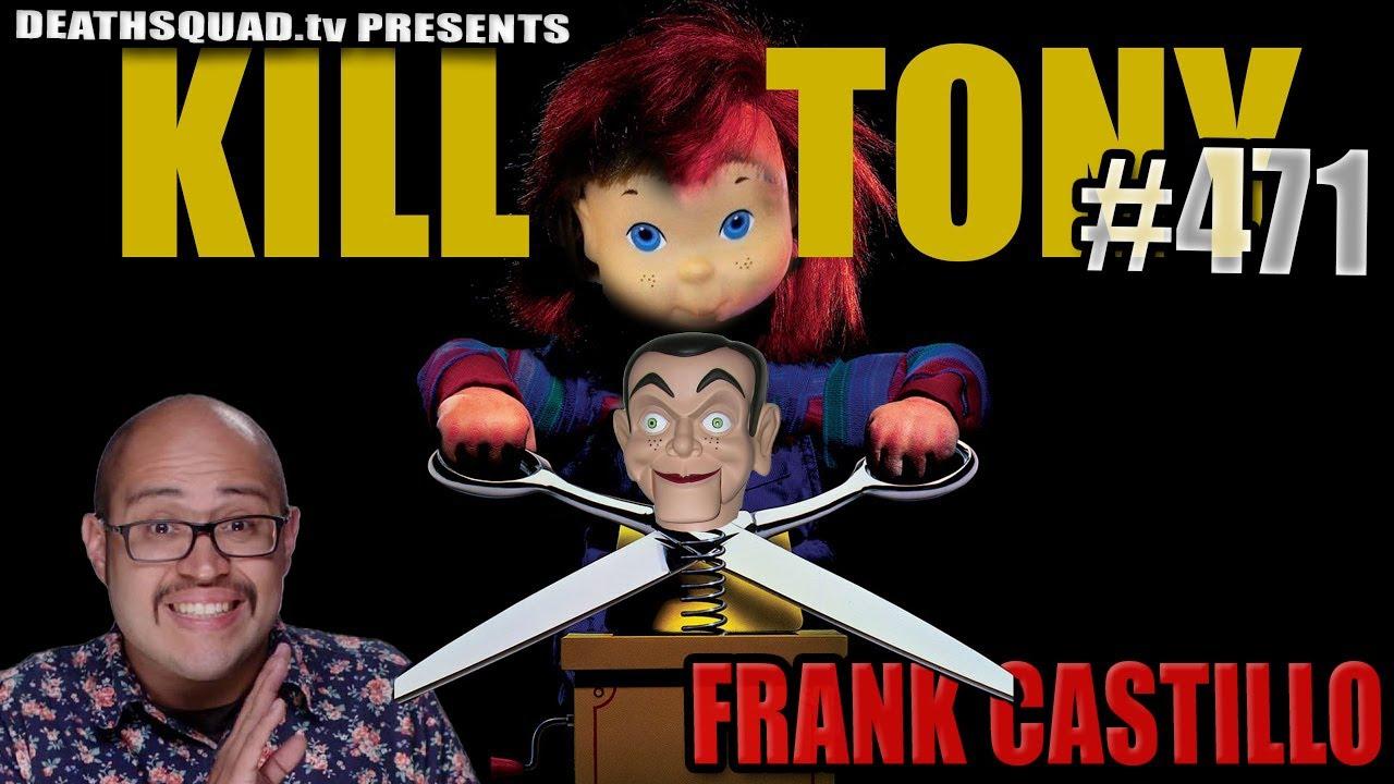 KILL TONY #471 - FRANK CASTILLO
