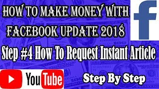 Step#4 how to request Instant Article 2018, How to make money with facebook step by step update 2018