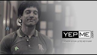 "YepMe Anthem Video with Farhan Akhtar ""Tension Kyun Lete ho Yaar"""