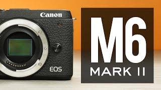 Canon M6 MK II - Watch Before You Buy
