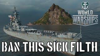 World of Warships - Ban This Sick Filth
