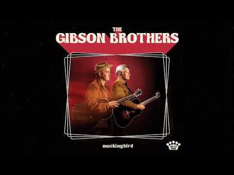 The Gibson Brothers  Lay Your Body Down