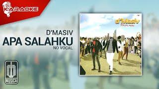 D'MASIV - Apa Salahku (Original Karaoke Video) | No Vocal