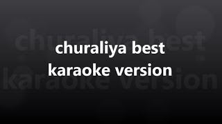 CHURALIYA KARAOKE || CHURALIYA LYRICS