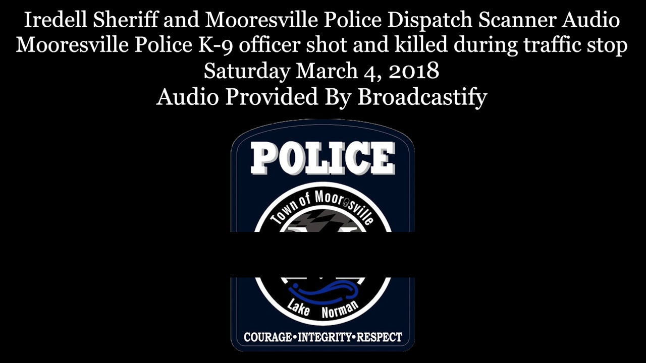 Mooresville Police Dispatch Scanner Audio North Carolina Mooresville Police  officer shot and killed