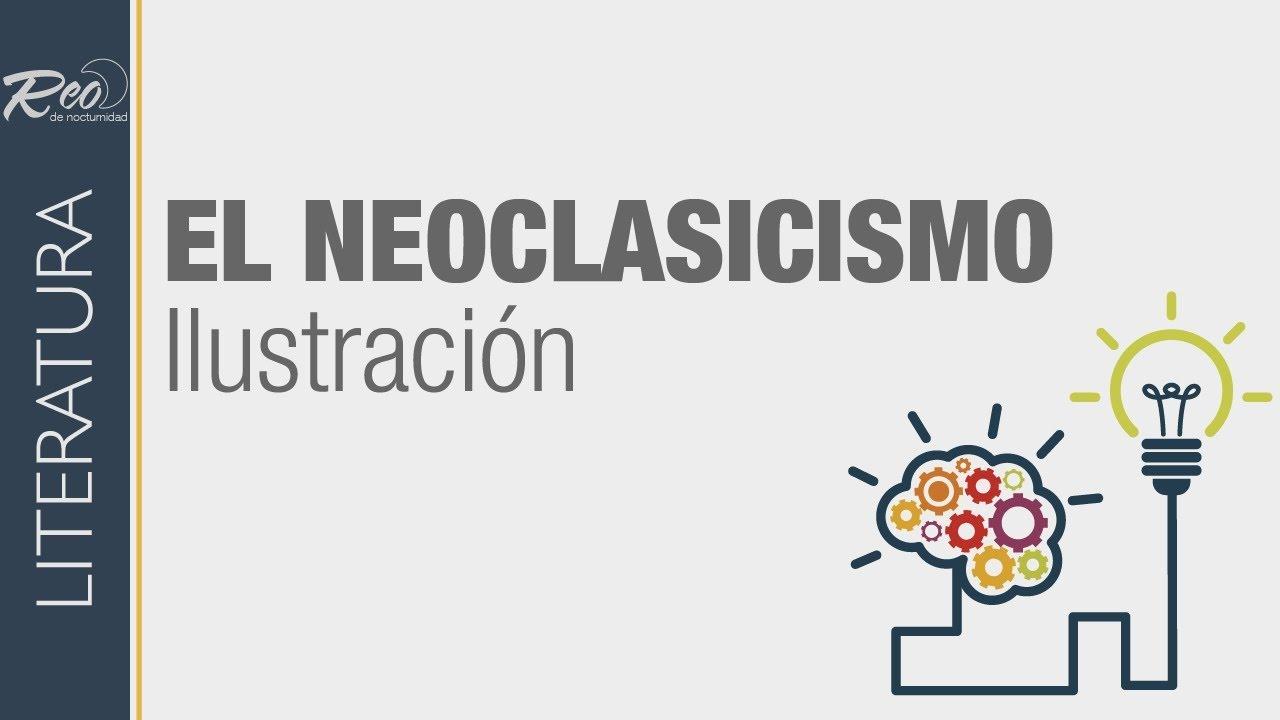 El Neoclasicismo e Ilustración