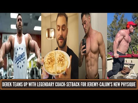 Derek Lunsord teams up with a legend-Cbum will not get bigger-Another setback for Jeremy & updates