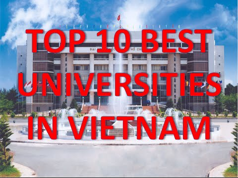 Top 10 Best Universities In Vietnam/Top 10 Mejores Universidades De Vietnam