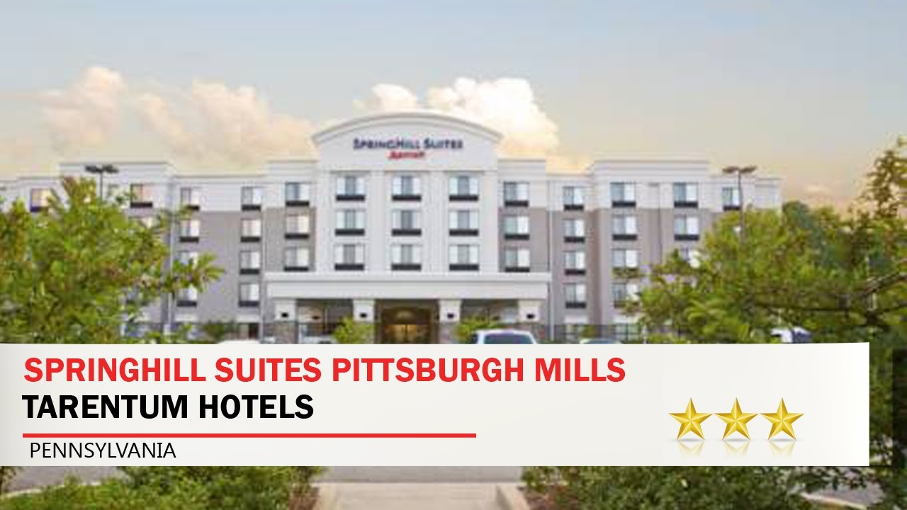 Springhill Suites Pittsburgh Mills Taum Hotels Pennsylvania