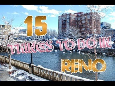 Top 15 Things To Do In Reno, Nevada