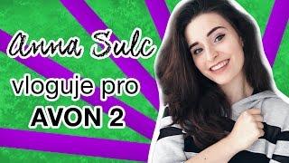 Anna Sulc vloguje pro AVON 2
