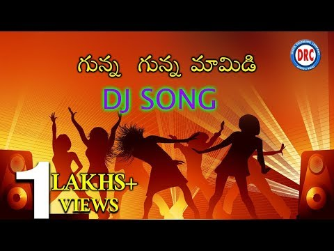 Gunna Gunna Mamidi Folk Dj Song || Telangana Folk Dj Songs