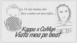 Kappa x CoMan - Viata mea pe beat [Video Lyrics]