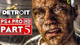 DETROIT BECOME HUMAN Gameplay Walkthrough Part 5 [1080p HD PS4 PRO] - No Commentary