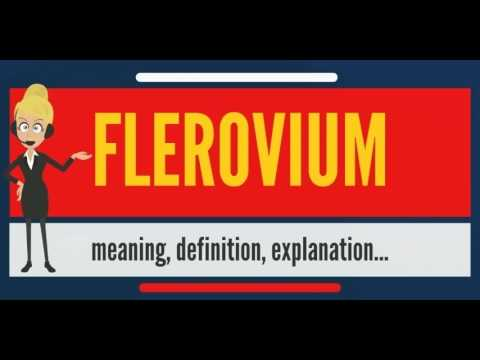 What is FLEROVIUM? What does FLEROVIUM mean? FLEROVIUM meaning, definition & explanation
