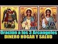 Oración a los 3 ángeles Divinos para pedir Bendición económica-Armonía del Hogar y Salud