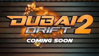 Dubai Drift 2 ComingSoon