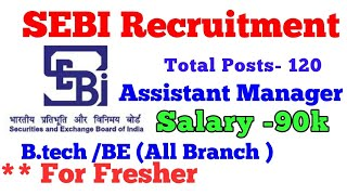 SEBI (security Exchange Board of India) ll BE/B.tech (all branch) Recruitment
