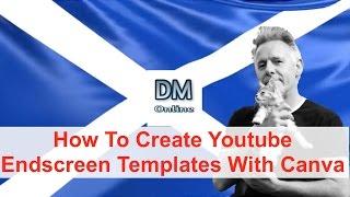 Comment Créer Youtube Fin Modèles d'Écran Avec Canva