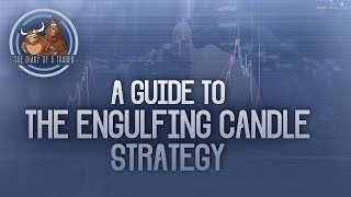 How to trade engulfing pattern | A Guide to The Engulfing Candle Strategy