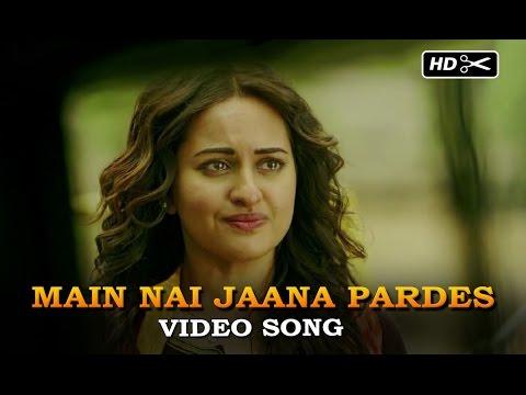 Main Nai Jaana Pardes (Full Uncut Song) | Tevar | Arjun Kapoor, Sonakshi Sinha