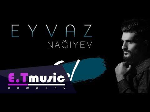 Eyvaz Nagiyev  - Gel  2018