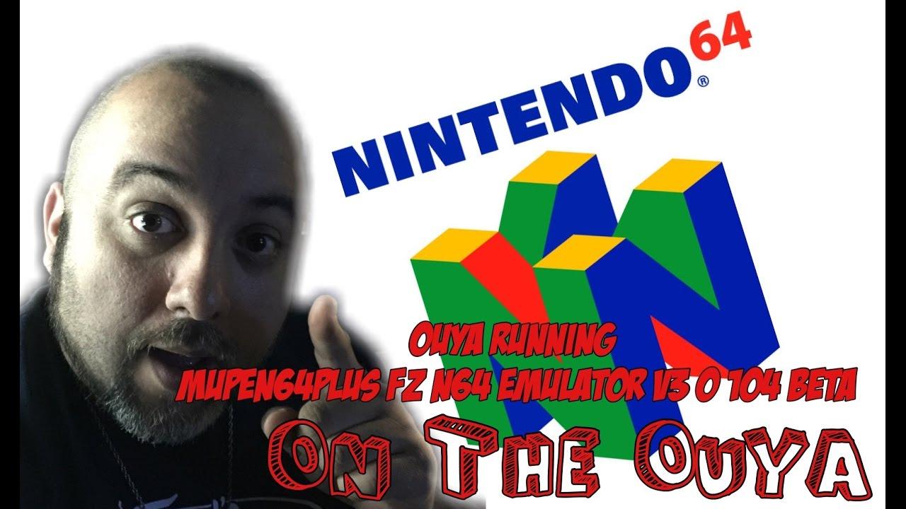 Ouya Running Mupen64Plus FZ N64 Emulator v3 0 104 beta by THATGUYDAMIAN