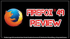 Firefox 49 Review 2016