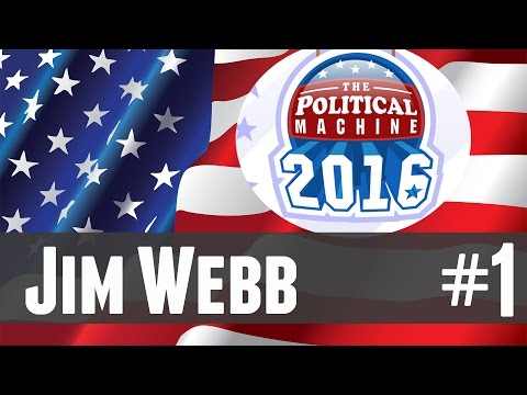 The Political Machine 2016 - 1 - Jim Webb!