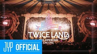 TWICELAND -THE OPENING- ENCORE DVD & BLU-RAY PREVIEW
