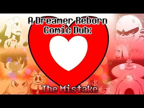 "Undertale - Comic Dub: A Dreamer Reborn: ""The Mistake"""