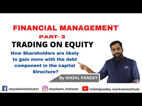 B.ST. CLASS 12 (FINANCIAL MANAGEMENT):  TRADING ON EQUITY