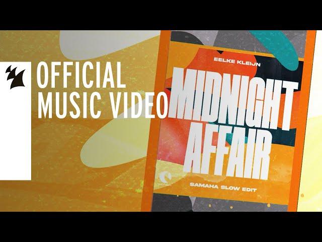 Eelke Kleijn - Midnight Affair (Samaha Slow Edit) [Official Music Video]