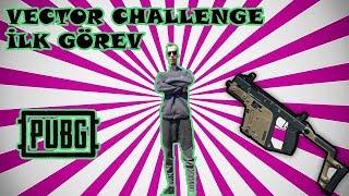 PUBG VECTOR CHALLANGE İLK GÖREV (Pubg Vector Görev Challenge)