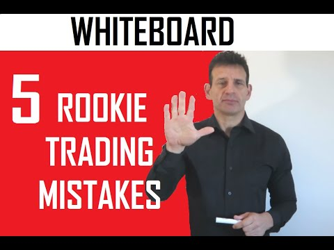Top 5 Rookie Trader Mistakes And How To Avoid Them