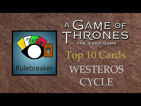 Top 10 Cards From The Westeros Cycle - A Game Of Thrones: The Card Game (Second Edition)