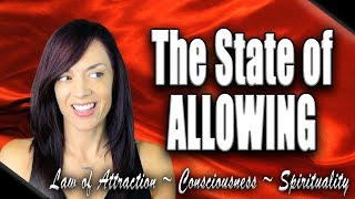 Law of Attraction~State of Allowing (HOW TO GET IN?) thumbnail