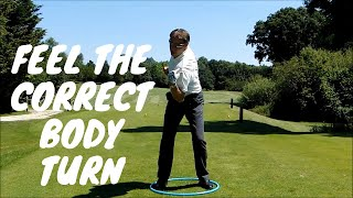 Feel The Correct Body Turn in the Golf Swing