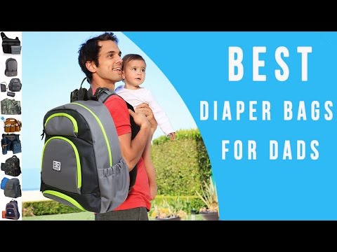 Diaper Bags For Dads - TOP 10 Daddy Diaper Bags