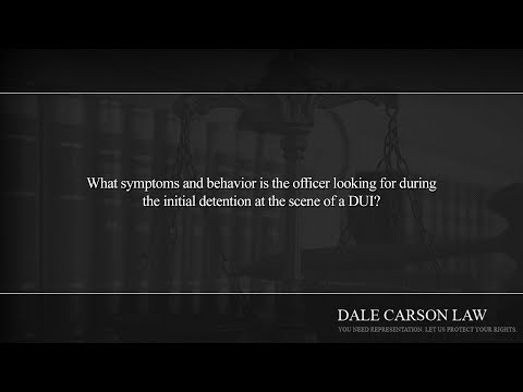 What symptoms and behavior is the officer looking for during the initial detention at...