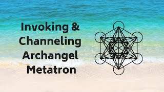 Invoking & Channeling Archangel Metatron Meditation - Angel Energy