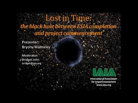 Lost in Time  The black hole between ESIA completion and project implementation