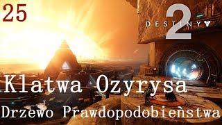 Drzewo Prawdopodobieństwa   Klątwa Ozyrysa   Destiny 2 #25