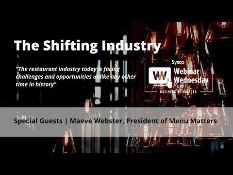 Webinar Wednesday | The Shifting Foodservice Industry