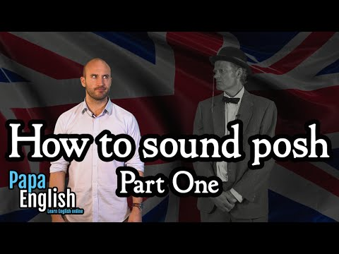 How to sound posh - Part one